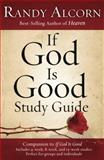 If God Is Good Study Guide, Randy Alcorn, 1601423454