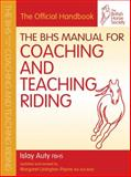 BHS Manual for Coaching and Teaching Riding, Islay Auty, 1905693451