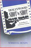 Hollywood Shot by Shot : Alcoholism in American Cinema, Denzin, Norman K., 0202303454