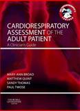 Cardiorespiratory Assessment of the Adult Patient : A Clinician's Guide, , 0702043451