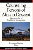 Counseling Persons of African Descent : Raising the Bar of Practitioner Competence, Parham, Thomas A., 0803953453
