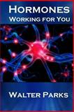 Hormones, Working for You, Walter Parks, 1479133450