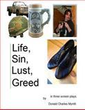 Life, Sin, Lust, Greed - Three Screenplays, Donald Myntti, 1481873458