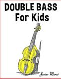 Double Bass for Kids, Javier Marcó, 1499243456