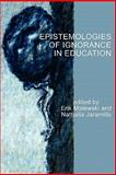 Epistemologies of Ignorance in Education, Malewski, Erik and Jaramillo, Nathalia E., 1617353450