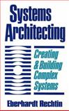 Systems Architecting : Creating and Building Complex Systems, Rechtin, Eberhardt, 0138803455