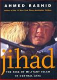 Jihad : The Rise of Militant Islam in Central Asia, Rashid, Ahmed, 0300093454