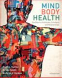 Mind/Body Health : The Effects of Attitudes, Emotions, and Relationships, Karren, Keith J. and Smith, N. Lee, 0321883454
