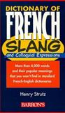 Dictionary of French Slang, Henry Strutz, 0764103458