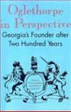 Oglethorpe in Perspective : Georgia's Founder after Two Hundred Years, , 0817353453