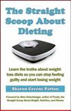 The Straight Scoop about Dieting, Sharon Greene Patton, 0979273455
