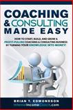 Coaching and Consulting Made Easy, Brian Edmondson, 0988873451