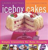 Icebox Cakes, Lauren Chattman, 1558323457