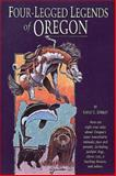 Four-Legged Legends of Oregon, Gayle C. Shirley, 1560443456