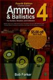 Ammo and Ballistics 4--For Hunters, Shooters, and Collectors, Bob Forker, 1571573453