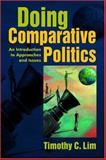 Doing Comparative Politics : An Introduction to Approaches and Issues, Lim, Timothy, 1588263452