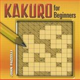 Kakuro for Beginners, John Pazzelli, 0486453456