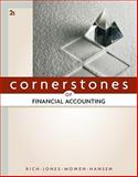 Cornerstones of Financial Accounting, Rich, Jay and Jones, Jeff, 0538473452