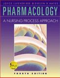 Pharmacology : A Nursing Process Approach, Kee, Joyce LeFever and Hayes, Evelyn R., 0721693458