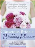 The Conscious Bride's Wedding Planner, Sheryl Paul, 1572243457