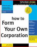 How to Form Your Own Corporation, W. Kelsea Eckert and Arthur G. Sartorius, 1572483458