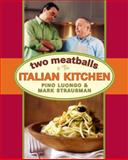 Two Meatballs in the Italian Kitchen, Pino Luongo and Mark Strausman, 1579653456