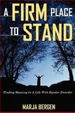 A Firm Place to Stand, Marja Bergen, 1897373457
