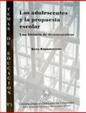 Adolecentes y la Propuesta Escolar una Historia de Desencuentros, Kremenchutzky, Silva, 9586163458