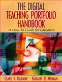 The Digital Teaching Portfolio Handbook : How-To Guide for Educators, Kilbane, Clare R. and Milman, Natalie B., 0205343457