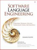 Software Language Engineering : Creating Domain-Specific Languages Using Metamodels, Kleppe, Anneke, 0321553454