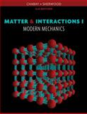 Matter and Interactions : Modern Mechanics, Chabay, Ruth W. and Sherwood, Bruce A., 0470503459