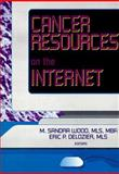 Cancer Resources on the Internet, M. Wood, 0789003457