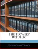 The Flowery Republic, Frederick McCormick, 1144793459