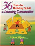36 Tools for Building Spirit in Learning Communities, Williams, R. Bruce, 1412913454