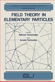 Field Theory in Elementary Particles, , 146159345X