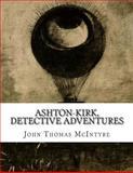 Ashton-Kirk, Detective Adventures, John Thomas McIntyre, 1500403458