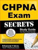 CHPNA Exam Secrets Study Guide : CHPNA Test Review for the Certified Hospice and Palliative Nursing Assistant Examination, Mometrix Unofficial Test Prep Team for the CHPNA Exam, 1609713451
