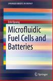 Microfluidic Fuel Cells and Batteries, Kjeang, Erik, 3319063456