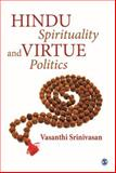 Hindu Spirituality and Virtue Politics, Srinivasan, Vasanthi, 8132113454