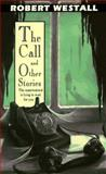 The Call and Other Stories, Robert Westall, 0140373454