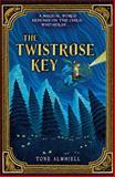 The Twistrose Key, Tone Almhjell, 0142423459