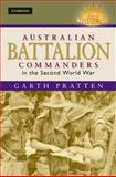 Australian Battalion Commanders in the Second World War, Pratten, Garth, 0521763452