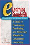 E-Learning Standards : A Guide to Purchasing, Developing, and Deploying Standards-Conformant E-Learning, Fallon, Carol and Brown, Sharon, 1574443453