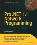 Pro . NET 1. 1 Network Programming, Christian Nagel and Andrew Krowczyk, 1590593456
