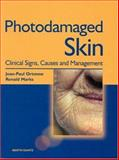 Photodamaged Skin, Jean-Paul Ortonne and Ronald Marks, 1853173452