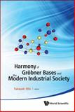 Harmony of Grobner Bases and the Modern Industrial Society - the Second Crest-Sbm International Conference, Takayuki Hibi, 9814383457