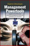 Management Powertools : A Guide to 20 of the Most Powerful Management Tools and Techniques Ever Invented, Onsman, Harry, 0074713450