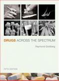 Drugs Across the Spectrum, Goldberg, Raymond, 0495013455