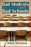 Bad Students, Not Bad Schools, Weissberg, Robert, 141281345X