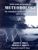 Meteorology : The Atmosphere and the Science of Weather, Moran, Joseph M. and Morgan, Michael D., 0023833459